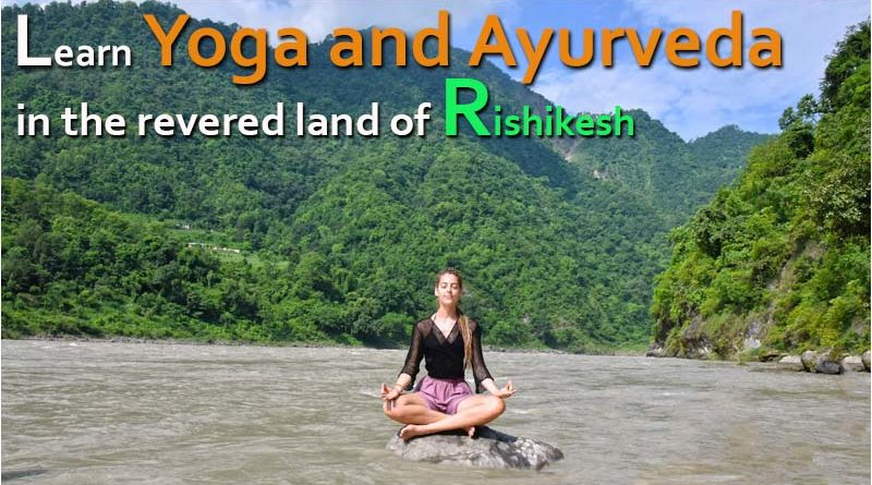 Best yoga and ayurveda courses in rishikesh
