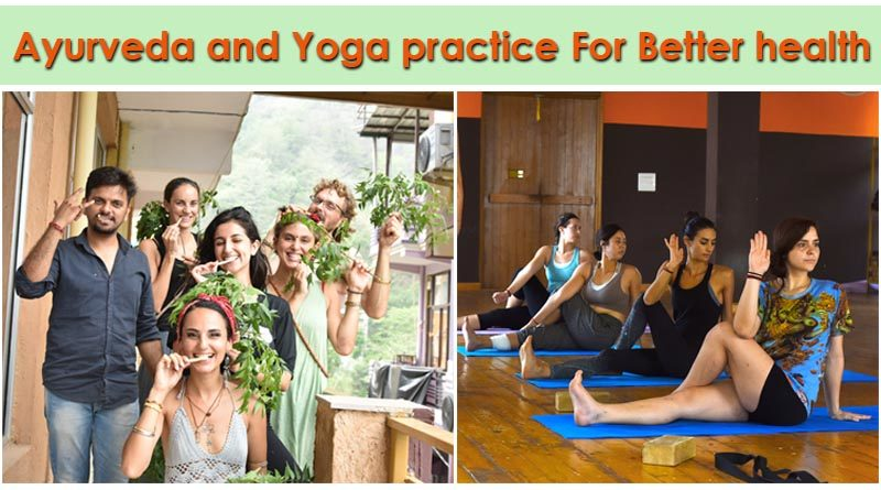 Ayurveda and Yoga practice For Better health