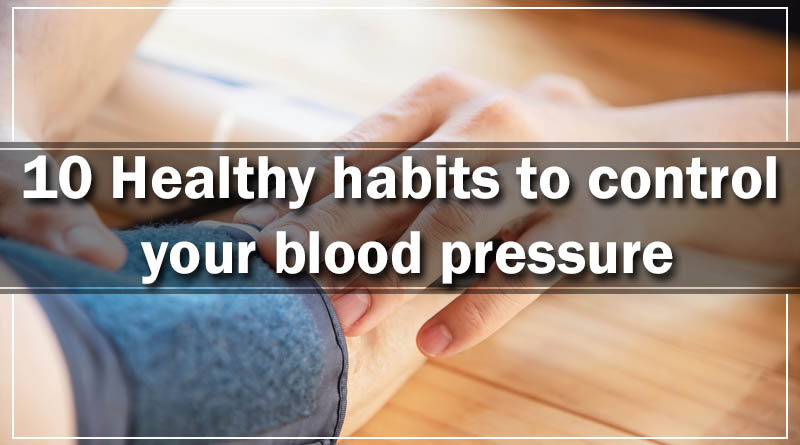 10 Healthy habits to control your blood pressure