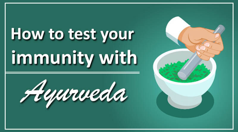 how to test your immunity with ayurveda