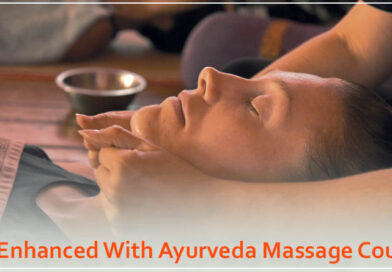 Be Enhanced With Ayurveda Massage Course